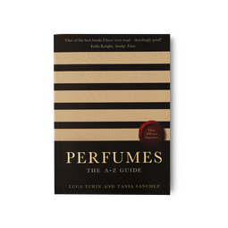 Perfumes: The A-Z Guide by Luca Turin & Tania Sanchez